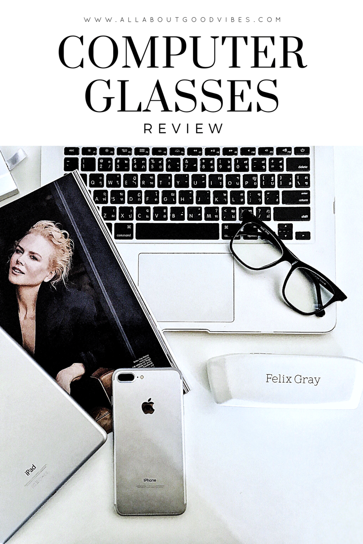 535d58c3ec Felix Gray Computer Glasses Review - All About Good Vibes