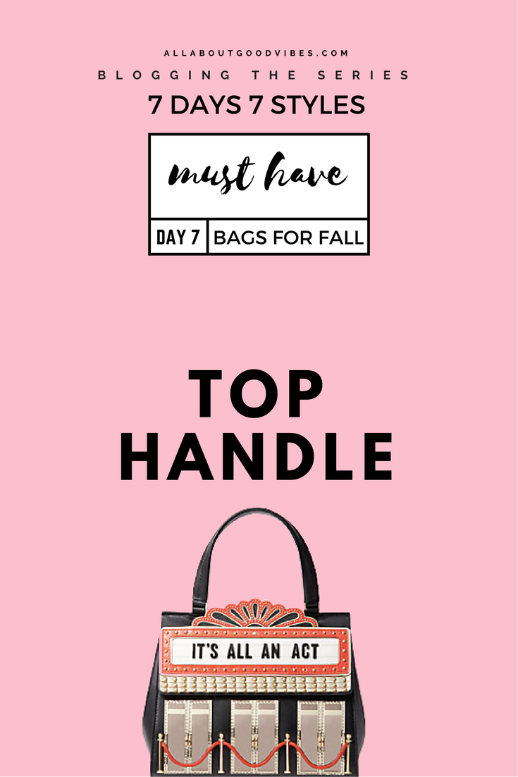 Must Have Bags for Fall | 7 Days 7 Styles | Day 7 Top Handle | I know you can #handle this!