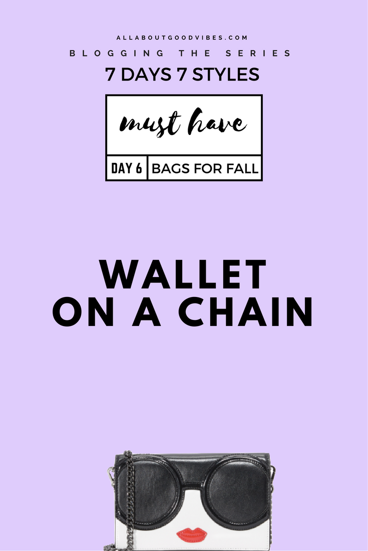 Must Have Bags for Fall | 7 Days 7 Styles | Day 6 Wallet on a chain #WOC | Grab and go!