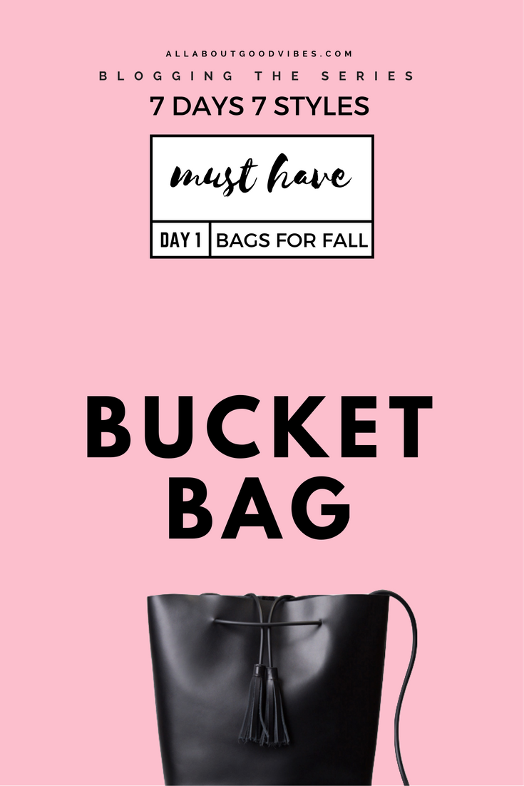 Must Have Bags for Fall x Dezzal | 7 Days 7 Styles | Day 1 Bucket Bag