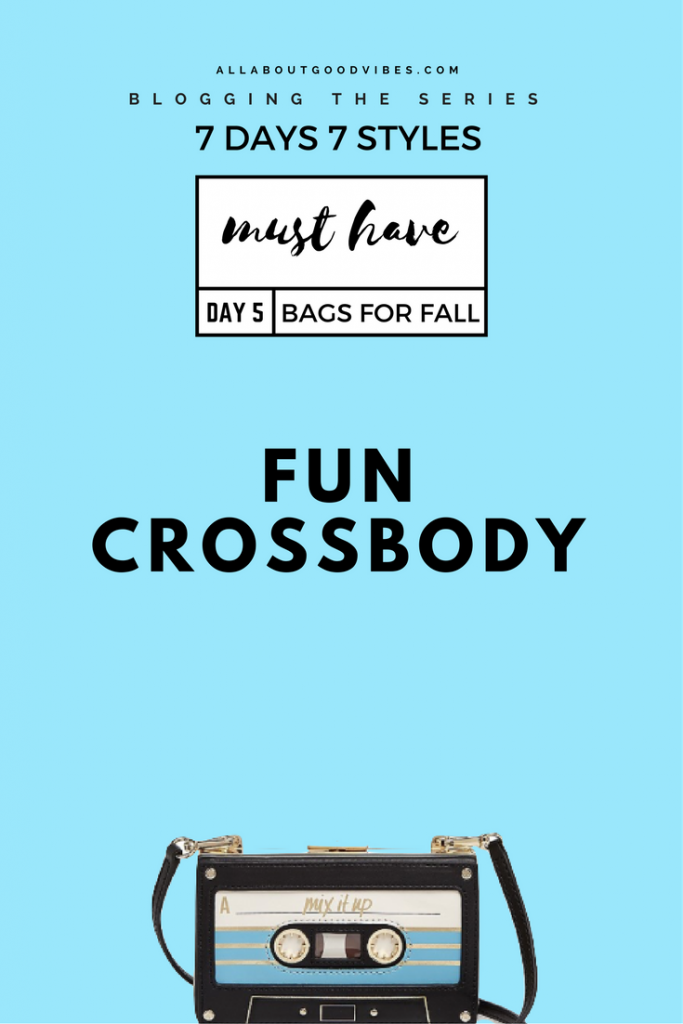 Must Have Bags for Fall | 7 Days 7 Styles | Day 5 Fun Crossbody Bag | Let the FUN begins!