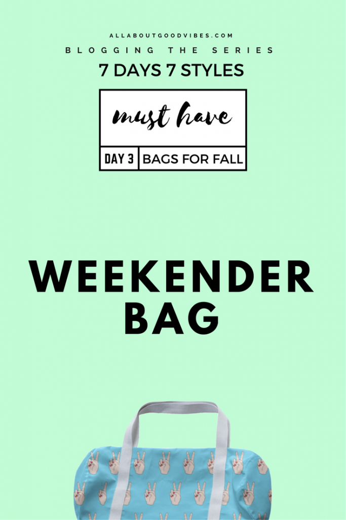 Must Have Bags for Fall | 7 Days 7 Styles | Day 3 Weekender Bag | I need a vacation!